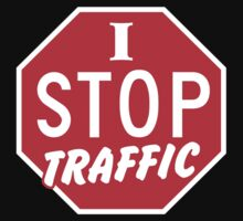 I STOP TRAFFIC stop sign by jazzydevil
