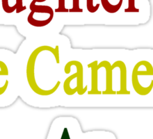 I'll Teach My Daughter To Love Cameroon As Much As I Do  Sticker