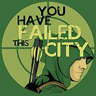 You have failed this city! by KanaHyde