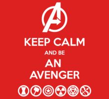KEEP CALM... And Be An Avenger by FallenAngelGM