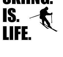 Skiing Is Life by kwg2200