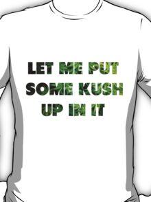 Some Kush T-Shirt