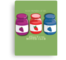Proud Member of the Jelly of the Month Club Canvas Print