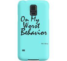 ON MY WORST BEHAVIOR Samsung Galaxy Case/Skin
