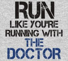 Run like you're running with the Doctor by slitheenplanet