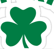 Not Irish but I'm drunk shamrock Sticker