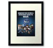 Demons Run When A Good Man Goes to War Framed Print