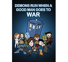 Demons Run When A Good Man Goes to War Photographic Print