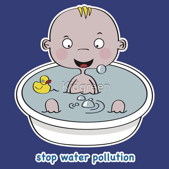 """Stop Water Pollution"" T-Shirts & Hoodies by Kidgreen ..."
