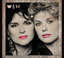 Ann & Nancy Wilson by caroleanne
