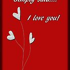 Simply Said...I love you Greeting Card by Vickie Emms