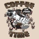 COFFEE TIME! by scott sirag