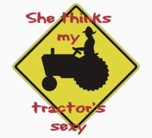 She thinks my Tractors Sexy by thatstickerguy