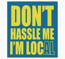 Don't hassle me I'm local sticker by BuyLocal
