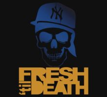 Fresh 'til Death - Blue by tumblingtshirts