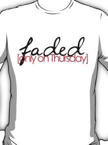 Faded on Thursday T-Shirt