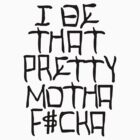 I Be That Pretty - Black by tumblingtshirts