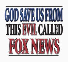 God Save Us From Fox News by blenderimages