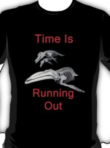 Time Is Running Out, T Shirts & Hoodies. ipad & iphone cases T-Shirt