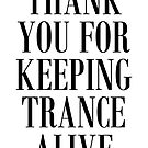 Thank You For Keeping Trance Alive  by DropBass