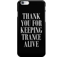 Thank You For Keeping Trance Alive  iPhone Case/Skin