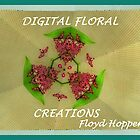 Digital Foral Creations by Floyd Hopper