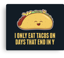 Every Day is Taco Day Canvas Print