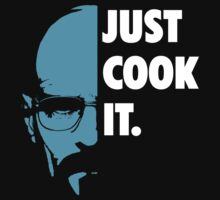Breaking Bad - Just Cook It 1 by Lamamelle