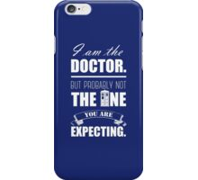Not the Doctor Who iPhone Case/Skin
