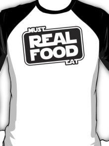 Must Eat Real Food T-Shirt