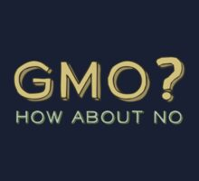 GMO? How About No... Kids Clothes