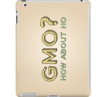 GMO? How About No... iPad Case/Skin