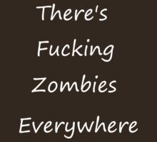 Zombies Everywhere white by misslouiselucy