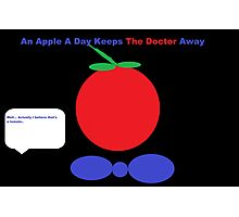 An Apple A Day Keeps The Doctor Away Photographic Print