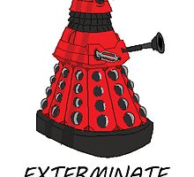 Exterminate! by SamSteinDesigns
