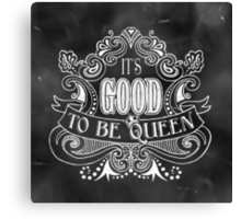 It's Good to be Queen Canvas Print
