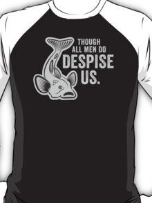 House Codd - Though All Men Do Despise Us T-Shirt
