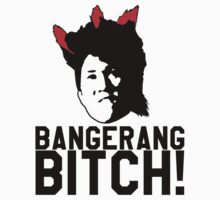 Bangerang Bitch! by printproxy