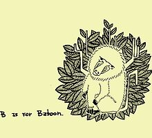 B is for Baboon. (black&white) by tessfan99