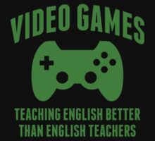 Video Games Teaching English Better Than English Teachers by BrightDesign