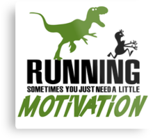 Running - sometimes all you need is al little motivation Metal Print
