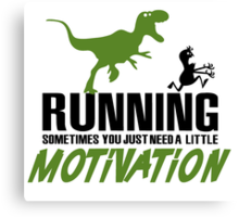 Running - sometimes all you need is al little motivation Canvas Print