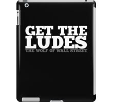 Get the Ludes! iPad Case/Skin