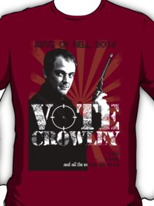 Vote For Crowley - Your King Of Hell! T-Shirt