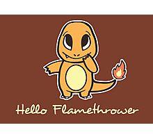 Hello Flamethrower Photographic Print