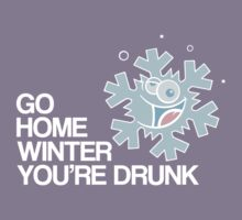 Go home winter you're DRUNK! by GriffintheMad