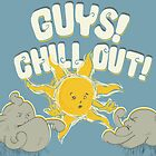 Guys, chill out! by Mikael Biström