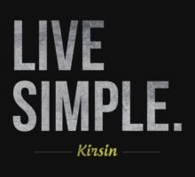 Live Simple. by Kirsin