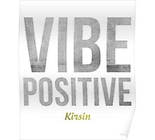Vibe Positive Poster
