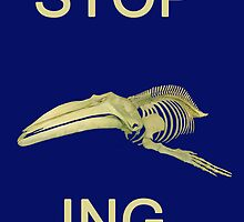 STOP Whaling  by Eric Kempson